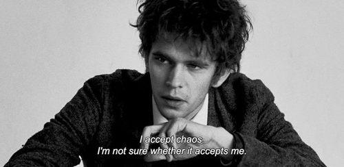 I accept chaos